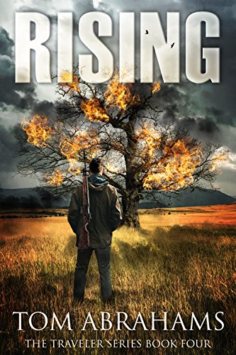 Rising: A Post Apocalyptic/Dystopian Adventure (The Traveler Book 4) by [Abrahams, Tom]