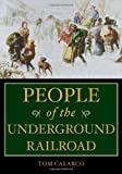 img - for People of the Underground Railroad: A Biographical Dictionary book / textbook / text book