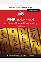 PHP Advanced and Object-Oriented Programming: Visual QuickPro Guide (3rd Edition) (Visual QuickPro Guides) Paperback