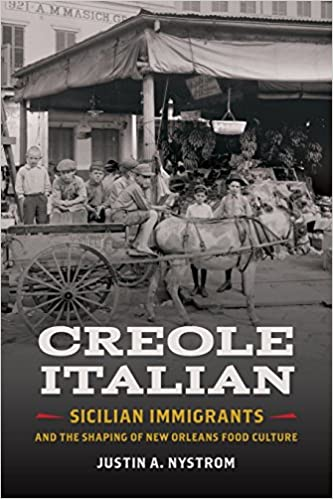 Creole Italian: Sicilian Immigrants and the Shaping of New Orleans