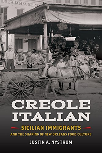 (Creole Italian: Sicilian Immigrants and the Shaping of New Orleans Food Culture (Southern Foodways Alliance Studies in Culture, People, and Place Ser.))
