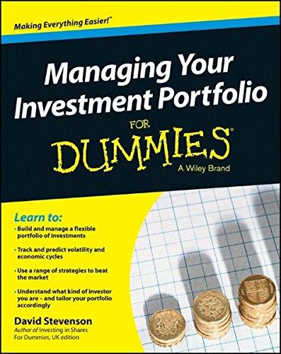 Managing Your Investment Portfolio For Dummies - UK: David ...