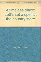A timeless place: Lett's set a spell at the country store