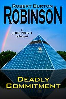 Deadly Commitment by [Robinson, Robert Burton]