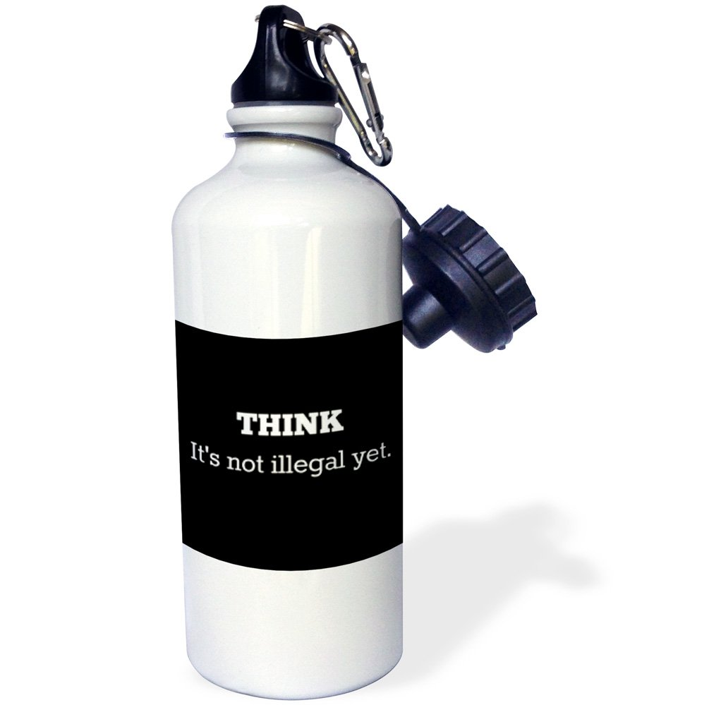 3dRose wb/_221853/_1Think its not illegal yet white print with black background Sports Water Bottle White 21 oz