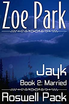 Jayk: Married (Roswell Pack Book 2) (English Edition) de [Park, Zoe]