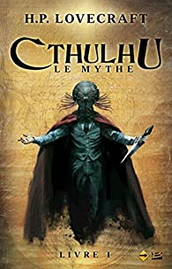 Cthulhu, Le Mythe I par  Howard Phillips Lovecraft