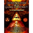 Secret Societies and the Global Conspiracy: Featuring 3 Separate Investigations Radio/TV Program by Philip Gardiner
