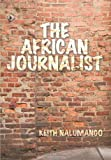 The African Journalist, Keith Nalumango, 1449054234
