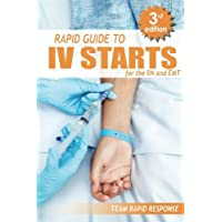 IV Starts for the RN and EMT: Rapid and Easy Guide to Mastering Venipuncture and Peripheral Intravenous Catheterization
