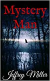 The Mystery Man: A Mystery and Suspense Novella