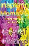 Inspiring Moments: Encouragement for the Soul