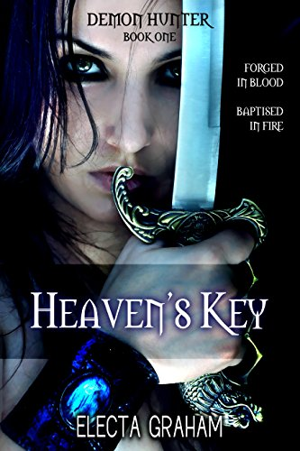 Book: Heaven's Key (Demon Hunter Book 1) by Electa Graham