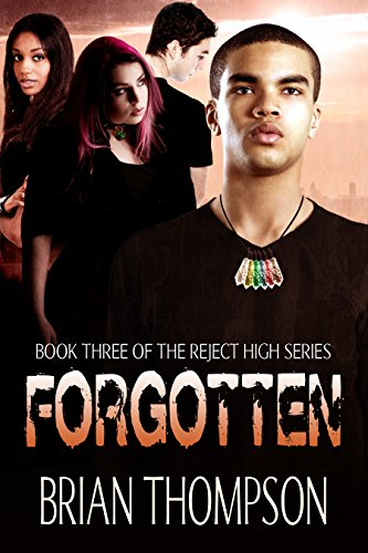 Forgotten (Reject High: A Young Adult Science Fiction Series Book 3) by [Thompson, Brian]