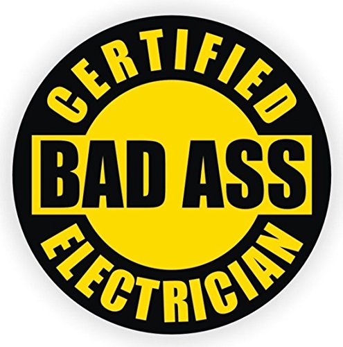 1-Pcs Worthy Popular Certified Bad Ass Electrician Vinyl Stickers Signs Self-Adhesive Hard Hat Decor Easy to Install Size 2