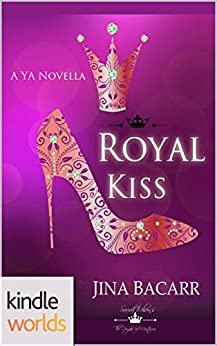 The Royals of Monterra: Royal Kiss (Kindle Worlds Novella) (Twisted Tiaras Book 3) by [Bacarr, JIna]