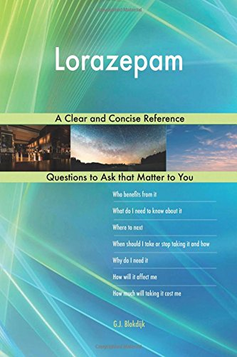 Lorazepam; A Clear and Concise Reference por G.J. Blokdijk