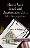 Health Care Fraud and Questionable Costs, Marco N. Stallone, 1624176518