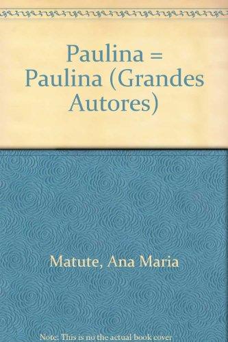 Paulina = Paulina (Grandes Autores) (Spanish Edition)