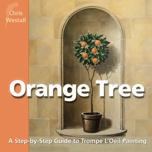 Orange Tree: A Step-by-Step Guide to Trompe L'Oeil Painting