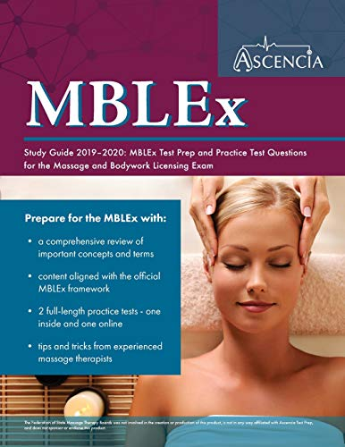 MBLEx Study Guide 2019-2020: MBLEx Test Prep and Practice Test Questions for the Massage and Bodywork Licensing Exam (Best Mblex Study Guide)