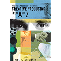 The Indie Producers Handbook: Creative Producing from A