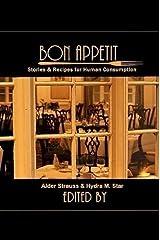 Bon Appetit: Stories & Recipes for Human Consumption Paperback