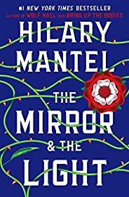 The Mirror & the Light (Wolf Hall Trilogy
