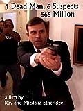 1 Dead man, 6 Suspects, 65 Million