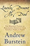 Lincoln Dreamt He Died, Andrew Burstein, 1137278277
