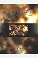 Matthew 24: The End According to Christ Paperback