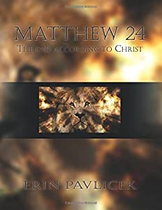Matthew 24: The End According to Christ
