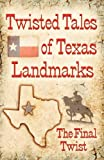 Twisted Tales of Texas Landmarks, , 1603183167