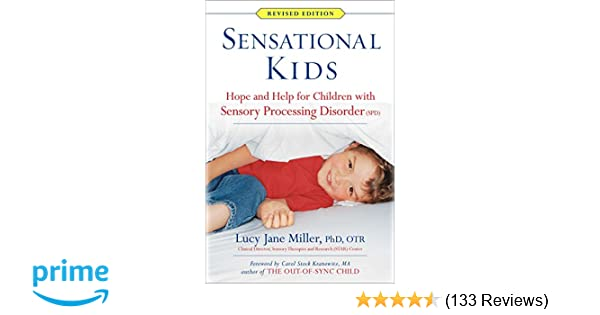 c243c07c2d745 Sensational Kids: Hope and Help for Children with Sensory Processing  Disorder (SPD): Lucy Jane Miller: 9780399167829: Amazon.com: Books