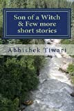 Son of a Witch and Few More, Short Stories, Abhishek Tiwari, 1492709425