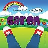 Imagine Me - Personalized just for Garon - Pronounced ( Jair-Un )
