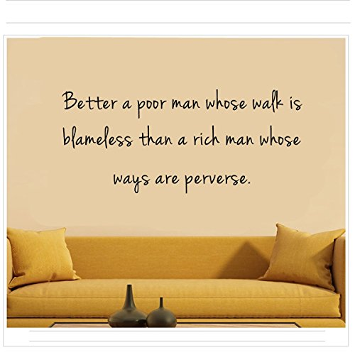 Better a poor man whose walk isblameless than a rich man whoseways are perverse. Removable Wall Decal Sticker DIY Art Decor Mural Vinyl Home Room Office Decals - Verse Perverse