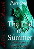 The End of Summer Part One (The End of Summer Series Book 1)