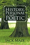 History, Personal and Poetic, Jack Maze, 1462021255