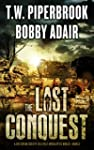 The Last Conquest: A Dystopian Societ...