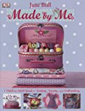 Made by Me, Jane Bull and Dorling Kindersley Publishing Staff, 0756651638