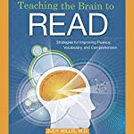 Teaching the Brain to Read: Strategies for Improving Fluency, Vocabulary and Comprehension | Judy Willis