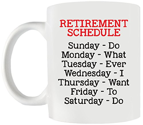 Retirement Schedule Gag Gift Calendar White Coffee Mug Funny Retired for Office Coworker or Family Dad Mom]()