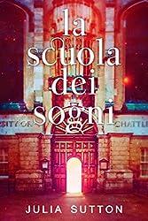 La Scuola dei Sogni (Italian Edition)