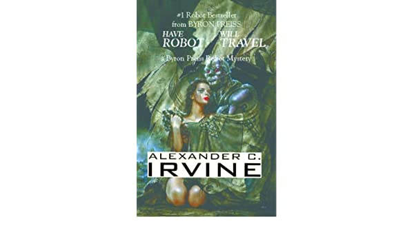 Have Robot, Will Travel (Byron Preiss Robot Mysteries)