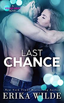 Last Chance (Vegas Heat Novel Book 3) by [Wilde, Erika]