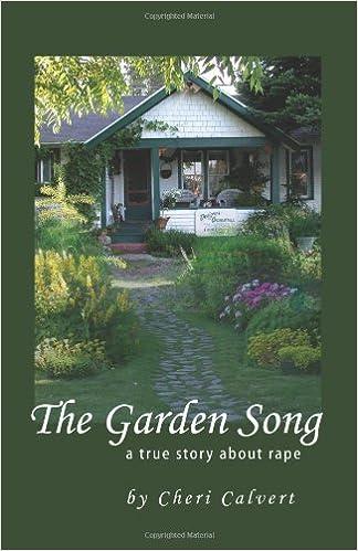 The Garden Song - A True Story about Rape: Cheri Calvert, NW Spirit ...