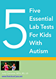 Five Essential Lab Tests For Kids With Autism