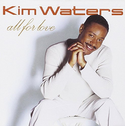 All for Love by KIM WATERS (2005-09-20)