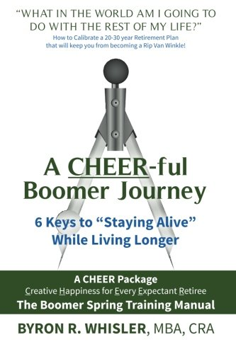 "A CHEER-ful Boomer Journey: 6 Keys to ""Staying Alive"" While Living Longer ebook"